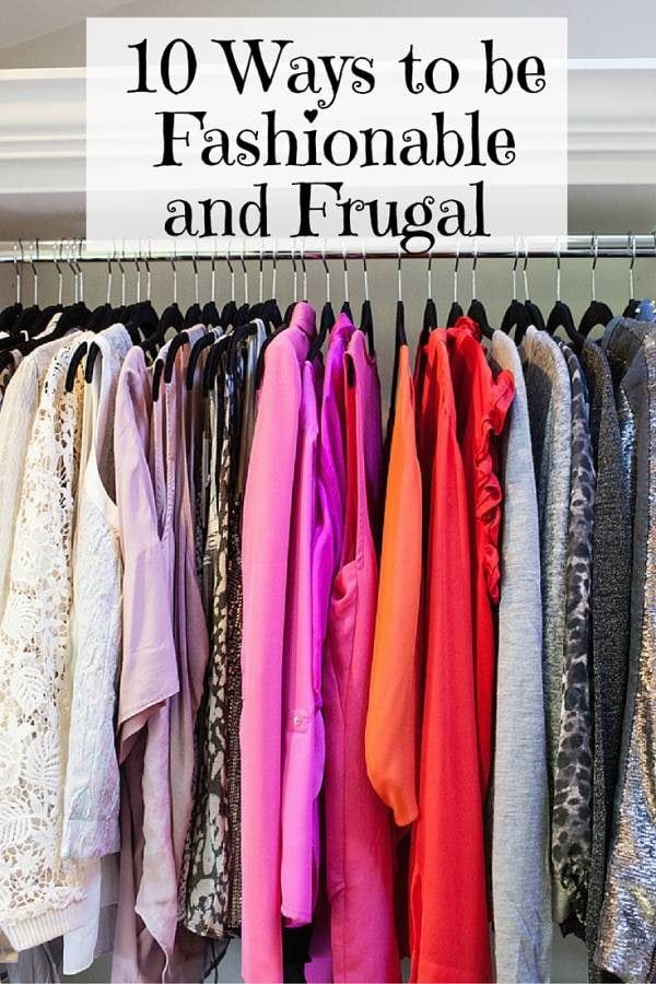 Sort out your clothes and cleaning out your closets. Then follow these 10 tips for being fashionable and frugal.