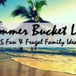 The Summer Bucket List – It's Your Ticket for Frugal Family Fun