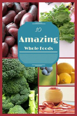 10 Whole Foods Amazing