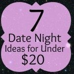7 Date Night Ideas Under $20