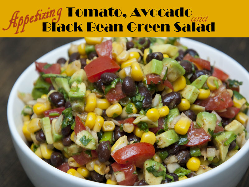 Tomato, avocado and black bean green salad is quick to make and a great appetizer. It is full of nutrients to keep you fit and healthy.