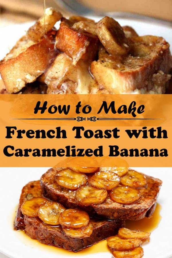 Caramelized Banana French Toast - Grandma Style Breakfast ...