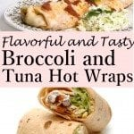Broccoli & Tuna Hot Wraps: A Yummy and Healthy Meal for Kids