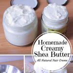 Homemade Creamy Shea Butter: An All Natural Hair Creme
