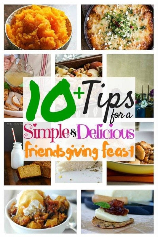 Friendsgiving is the perfect time for friends to get together and have fun. Make this year's Friendsgiving unforgettable with these 10+ tips.