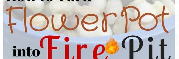 How to Turn Flower Pot into Fire Pit