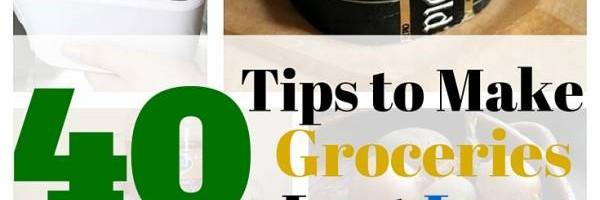 40 Tips to Make Groceries Last Longer