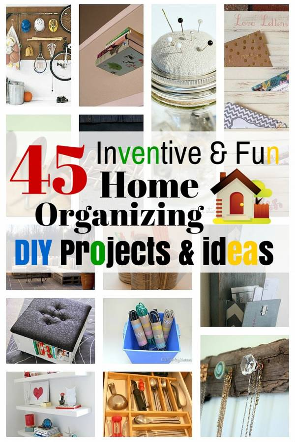 45 Inventive & Fun Home Organizing DIY Projects & Ideas