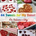 44 Sweets for My Sweet on Valentine's Day