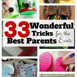 33 Wonderful Tricks for the Best Parents Ever
