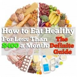 The Definite Guide to Eating Healthy for Less Than $400 a Month (Family of 4)