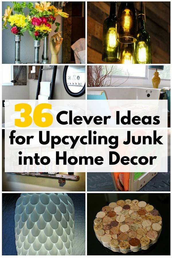 36 Clever Ideas for Upcycling Junk into Home Decor - The ...