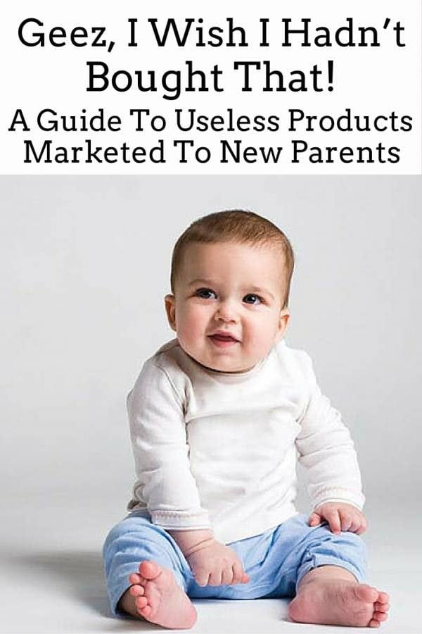 A new parent? Here's a guide to baby products that seems to be promising in pictures but in reality, useless.