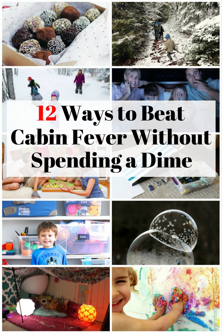 12 ways to beat cabin fever without spending a dime