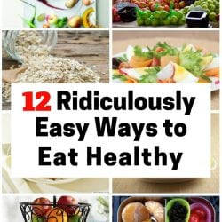<thrive_headline click tho-post-170309 tho-test-104>12 Ridiculously Easy Ways to Eat Healthy</thrive_headline>