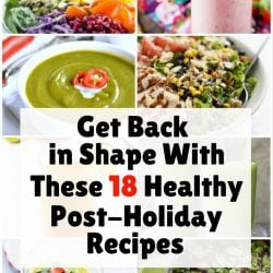 <thrive_headline click tho-post-170245 tho-test-99>Get Back in Shape With These 18 Healthy Post-Holiday Recipes</thrive_headline>