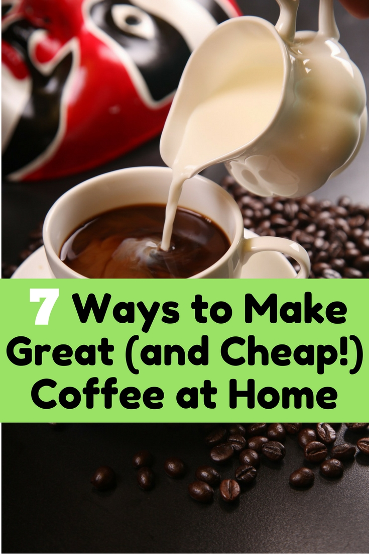 7 ways to make great and cheap coffee at home the