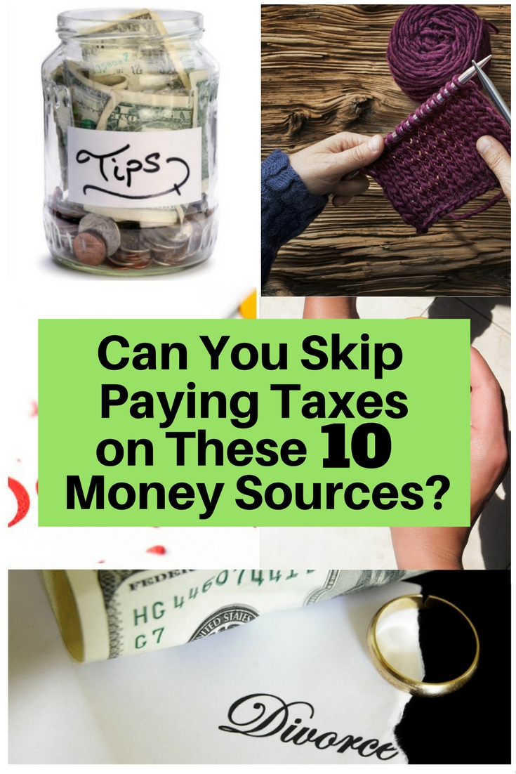 Learning the taxes is a major problem for many. As a tax payer, you have to know which is taxable or not. Learn how to skip taxes with these money sources.