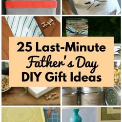 25 Last-Minute Father's Day DIY Gift Ideas