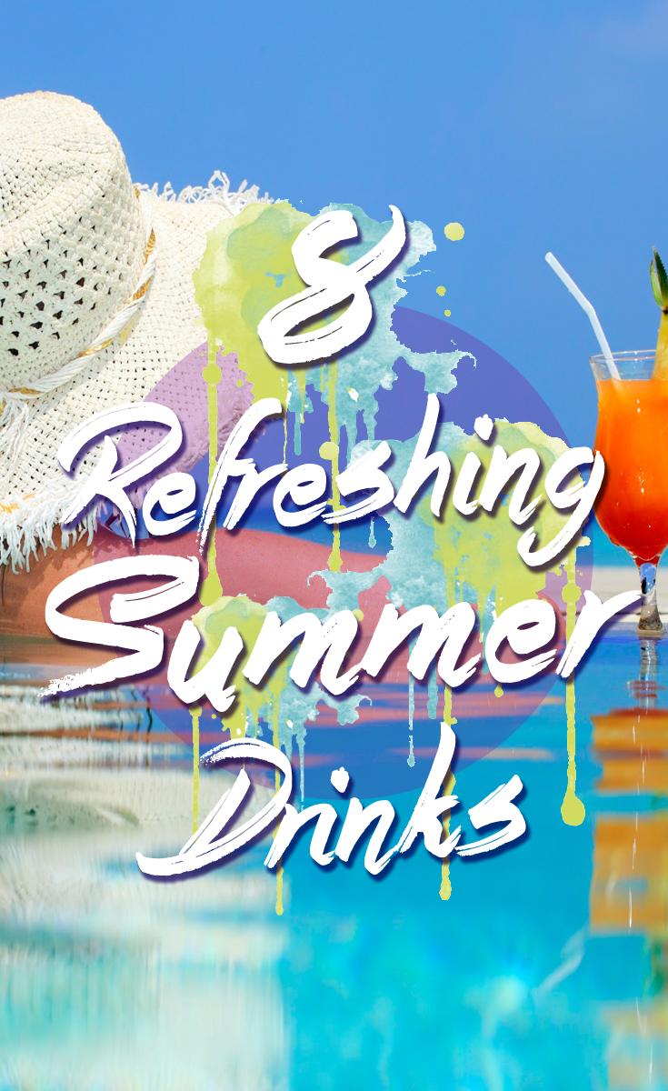8 Refreshing Summer Drinks - The Budget Diet
