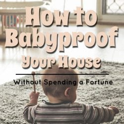 <thrive_headline click tho-post-196698 tho-test-163>How to Babyproof Your House Without Spending a Fortune</thrive_headline>