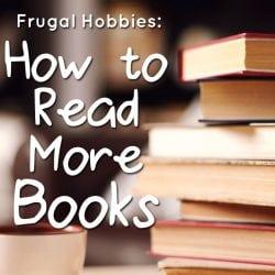 <thrive_headline click tho-post-203038 tho-test-174>Frugal Hobbies: How to Read More Books</thrive_headline>