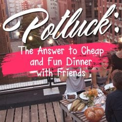 <thrive_headline click tho-post-220718 tho-test-177>Potluck: The Answer to Cheap and Fun Dinner with Friends</thrive_headline>