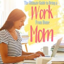 <thrive_headline click tho-post-217941 tho-test-181>The Ultimate Guide to Being a Work From Home Mom</thrive_headline>