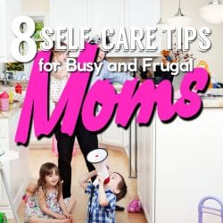<thrive_headline click tho-post-240426 tho-test-191>8 Self-Care Tips for Busy and Frugal Moms</thrive_headline>