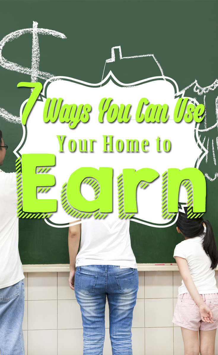 ways to use your home to earn