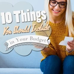 <thrive_headline click tho-post-242241 tho-test-189>10 Things You Should Include in Your Budget</thrive_headline>