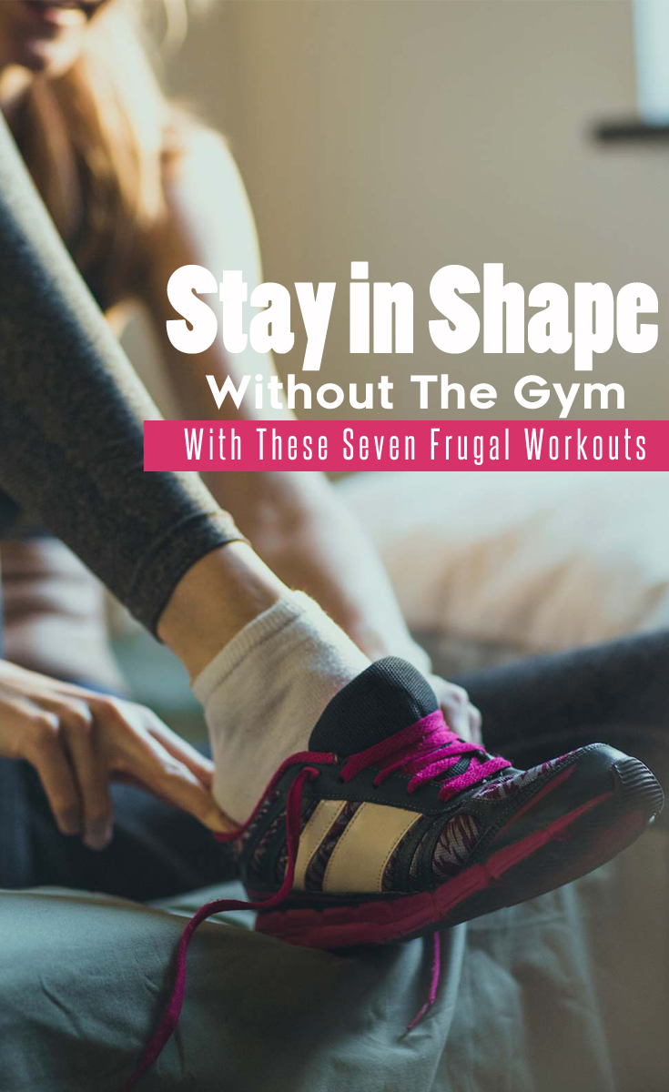 Stay in Shape Without The Gym With These Seven Frugal