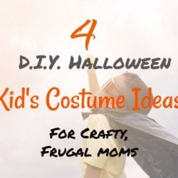 4 DIY Halloween Kid's Costume Ideas For Crafty, Frugal Moms