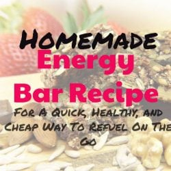 Homemade Energy Bar Recipe For A Quick, Healthy, and Cheap Way To Refuel On The Go