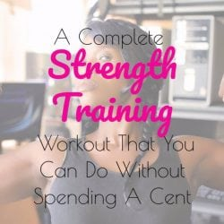A Complete Strength Training Workout That You Can Do Without Spending A Cent