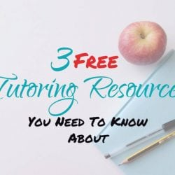 3 Free Tutoring Resources You Need To Know About