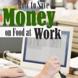 How to Save Money on Food at Work