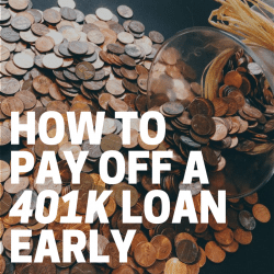 How to Pay Off a 401K Loan Early