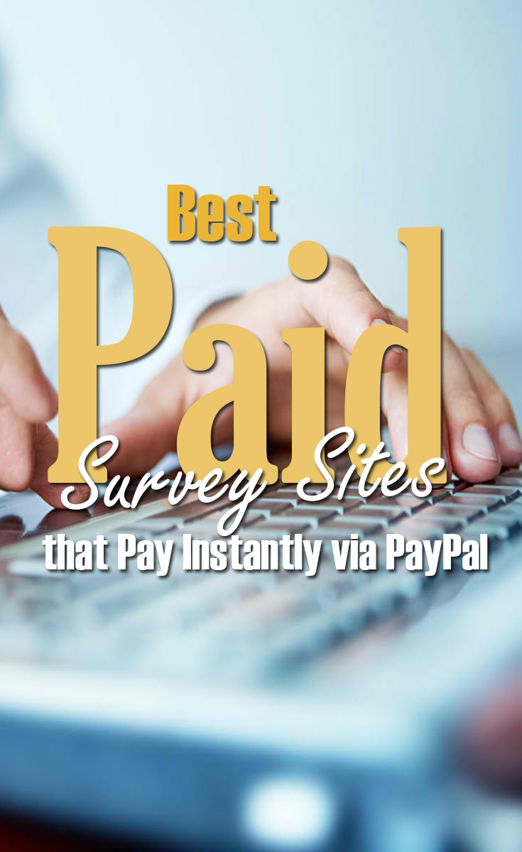 Best Paid Survey Sites that Pay Instantly via PayPal - The