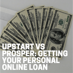 Upstart vs Prosper: Getting Your Personal Online Loan