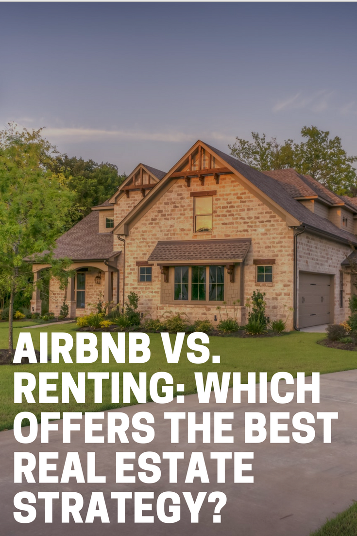 AirBNB vs  Renting: Which Offers the Best Real Estate