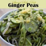 The Yummiest & Healthiest Ginger Peas Side-Dish