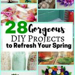 28 Gorgeous DIY Projects to Refresh Your Spring